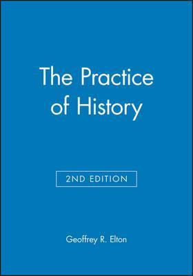 The Practice of History 2E