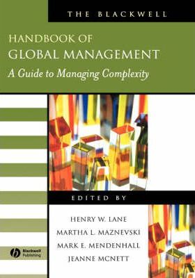 The Blackwell Handbook of Global Management  A Guide to Managing Complexity