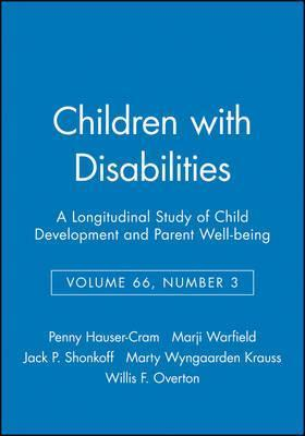 Children With Disabilities A Longitudinal Study Of Child Development And Parent Well Being Paperback Monographs The Society