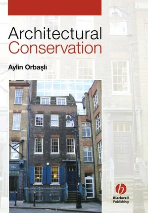Architectural Conservation : Principles and Practice