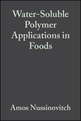 Water-Soluble Polymer Applications in Foods – Amos Nussinovitch