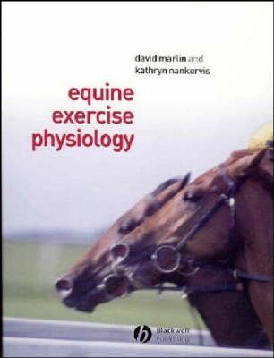 Equine Exercise Physiology : Kathryn J. Nankervis : 9780632055524