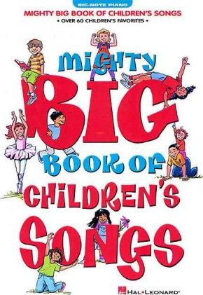Mighty Big Book of Children's Songs
