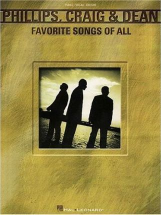 Phillips, Craig and Dean - Favorite Songs of All