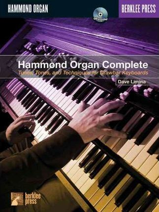 Hammond Organ Complete : Tunes, Tones, and Techniques for Drawbar Keyboards