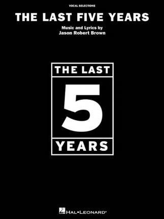Jason Robert Brown : The Last Five Years - Vocal Selections