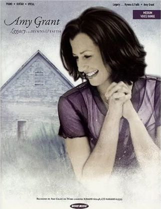 Amy Grant - Legacy...Hymns and Faith