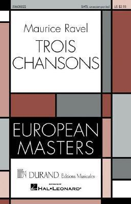 Trois Chansons - Ravel - New Edition - Satb with Opt Accomp.