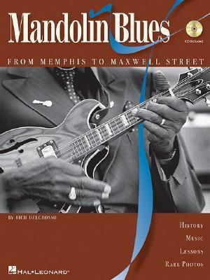 Rich DelGrosso : Mandolin Blues - From Memphis To Maxwell Street