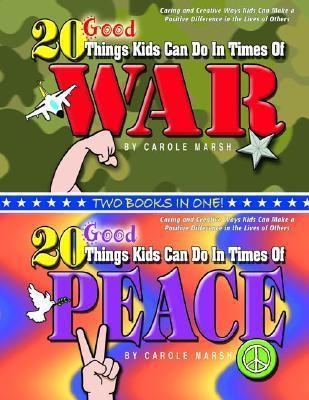 20 Good Things Kids Can Do in Times of War / . . . Peace
