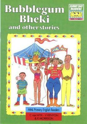 Sunny Day Readers: Year 4 - Level 4: Book 3: Bubblegum Bheki Andother Stories