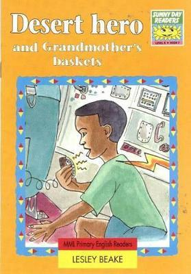 Sunny Day Readers: Year 6 - Level 6: Book 2: Desert Hero and Grandmother's Baskets