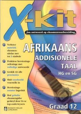 X-Kit Afrikaans Additionele Taal: Grade 12 (Higher Grade and Standard Grade)