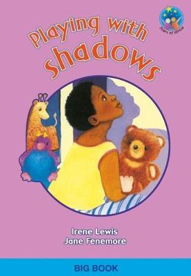 Playing with shadows: Grade 1: Big Book