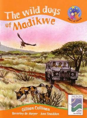 The Wild Dogs of Madikwe: Gr 5: Reader