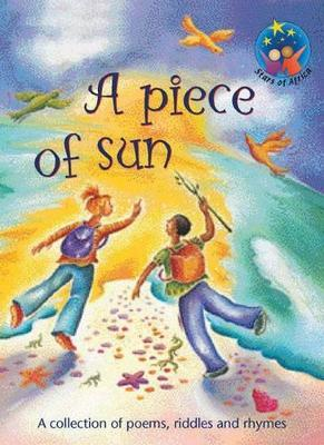 A Piece of sun - a collection of poems, riddles and rhymes