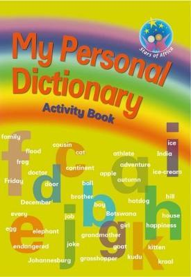 My Personal Dictionary Activity Book: Stars of Africa: My Personal Dictionary Activity Book(Revised NCS): Grade 4 - 6 Gr 4 - 6: Reader