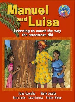 Manuel and Luisa: Manuel and Luisa - Learning to count the way the ancestors did: Grade 4: Reader Gr 4: Reader