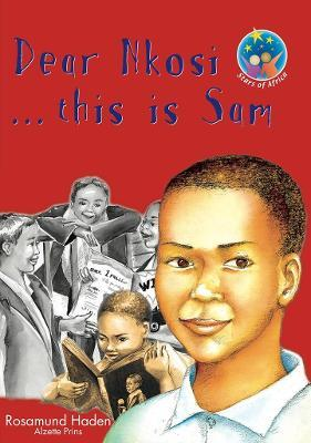 Dear Nkosi... This is sam: Gr 7: Reader