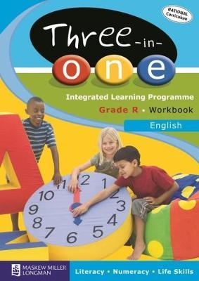 Three-in-one Integrated Learning Programme: Gr R: Workbook