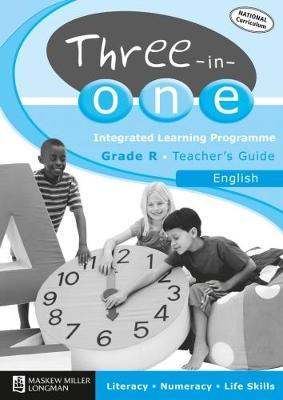 Three-in-one integrated learning programme: Gr R: Teacher's guide