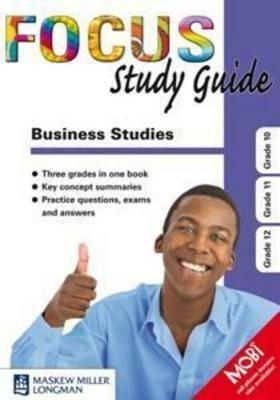 Focus Study Guide: Business Studies: Gr 10 - 12: Study Guide