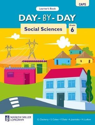 Day-By-Day Social Sciences CAPS: Day-by-Day Social Sciences: Grade 6: Learner's Book Gr 6: Learner's Book