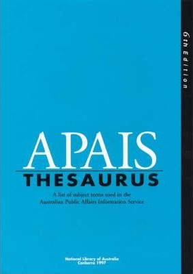 Apais Thesaurus: a List of Subject Terms Used in the Australian Public Affairs Information Service