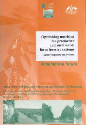 Optimising Nutrition for Productive and Sustainable Farm Forestry Systems