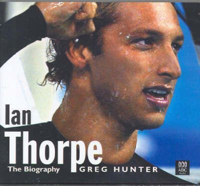 Ian Thorpe  The Biography