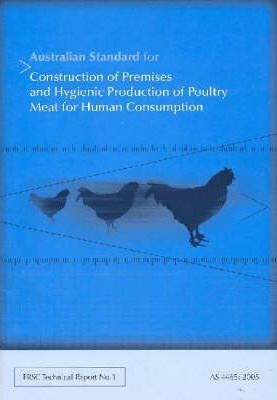 Australian Standard for the Construction of Premises and Hygienic Production of Poultry Meat