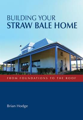 Building Your Straw Bale Home