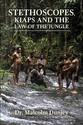 Stethoscopes, Kiaps and the Law of the Jungle