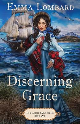 Discerning Grace (The White Sails Series Book 1)