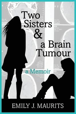 Two Sisters and a Brain Tumour