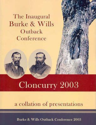 The Inaugural Burke and Wills Outback Conference