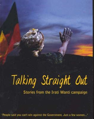 Talking Straight Out : Kupa Piti Kungaka Tjuta : 9780646452227