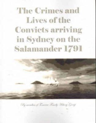 The Crimes and Lives of the Convicts Arriving in Sydney on the Salamander 1791