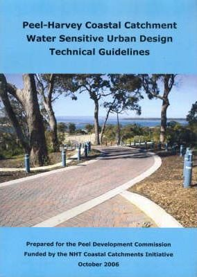 Peel-Harvey Coastal Catchment Water Sensitive Urban Design Technical Guidelines