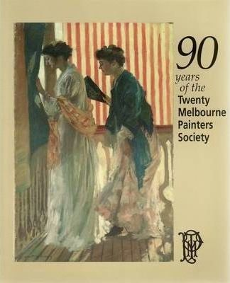 90 Years of the Twenty Melbourne Painters Society