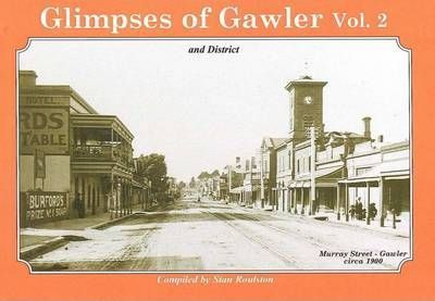 Glimpses of Gawler and District