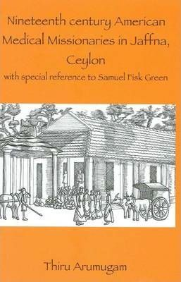 Nineteenth Century American Medical Missionaries in Jaffna, Ceylon