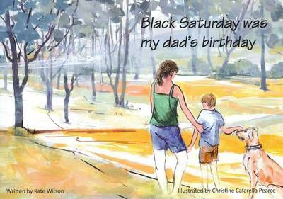 Black Saturday Was My Dad's Birthday