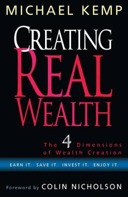 Creating real wealth michael kemp 9780646526867 creating real wealth malvernweather Images