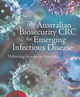 The Australian Biosecurity CRC for Emerging Infectious Disease