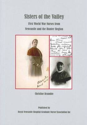 Sisters of The Valley-First World War Nurses from Newcastle and the Hunter Region