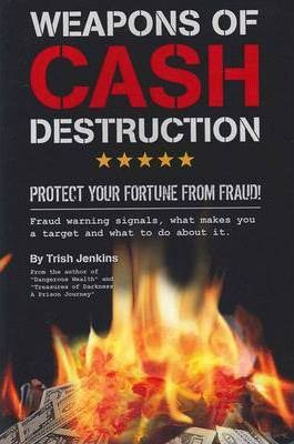 Weapons of Cash Destruction: Protect Your Fortune from Fraud