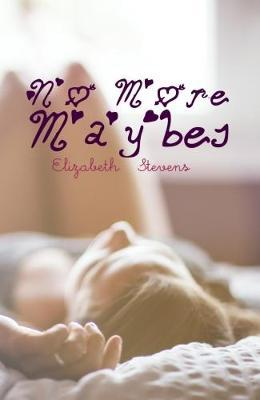 No More Maybes