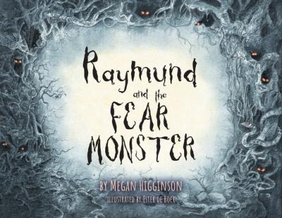 Raymund and the Fear Monster