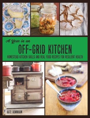 A Year in an Off-Grid Kitchen